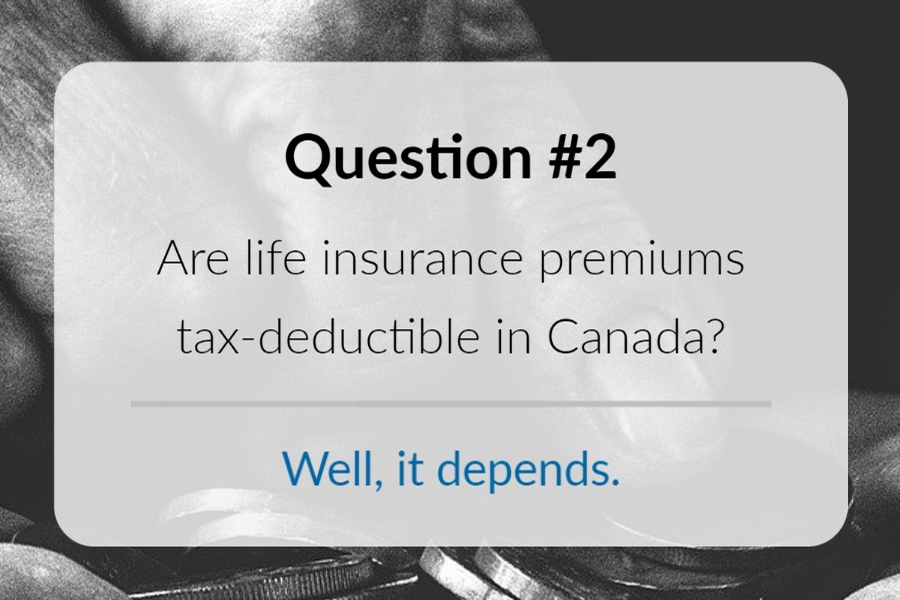 Are life insurance premiums tax-deductible in Canada?