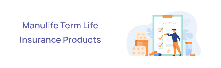 Manulife Term Life Insurance Products