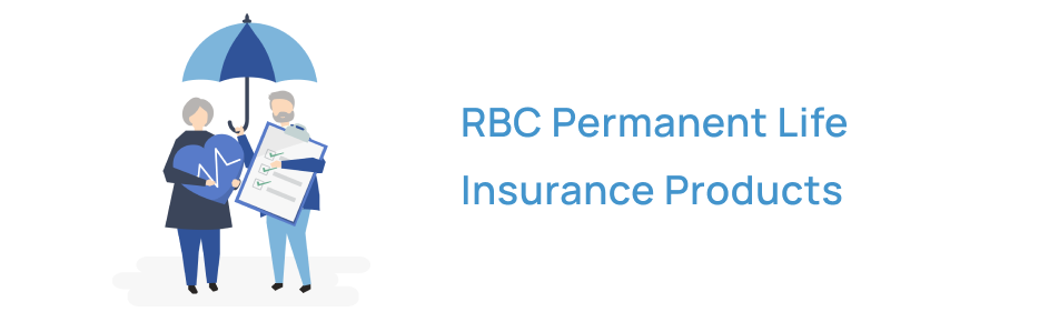 RBC Permanent Insurance Products in Canada